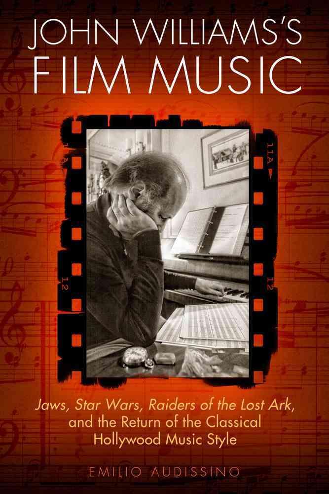 John Williams's Film Music By Audissino, Emilio